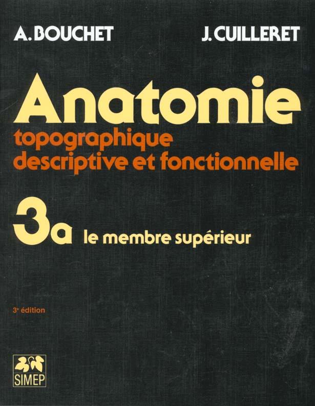 ANATOMIE T3 - LE MEMBRE SUPERIEUR : FASICULE A - T3.A LE MEMBRE SUPERIEUR