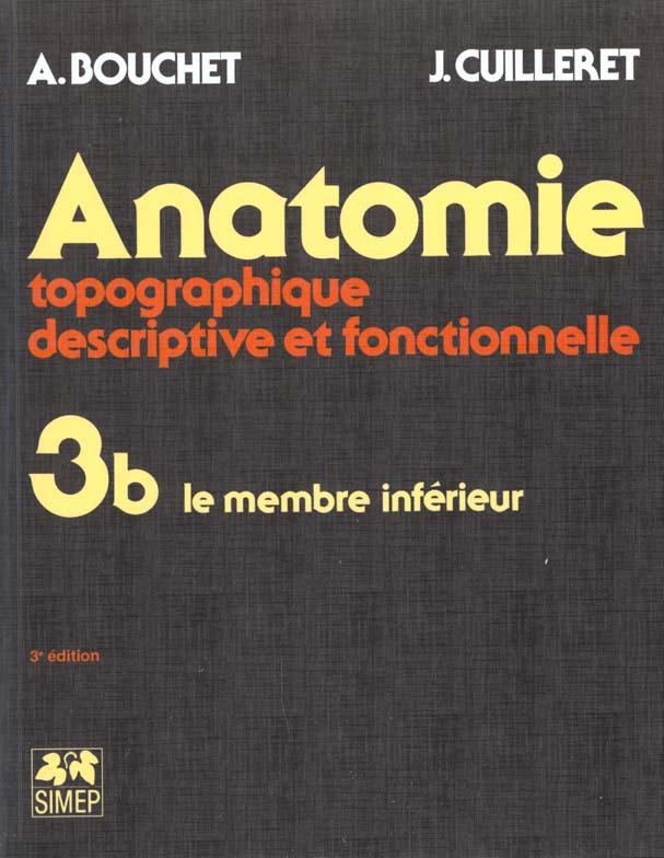 ANATOMIE T3 - LE MEMBRE INFERIEUR : FASICULE B - T3.B LE MEMBRE INFERIEUR