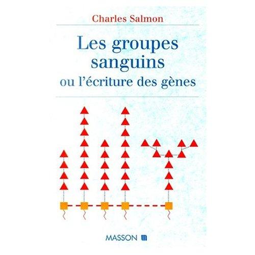 LES GROUPES SANGUINS OU L'ECRITURE DES GENES