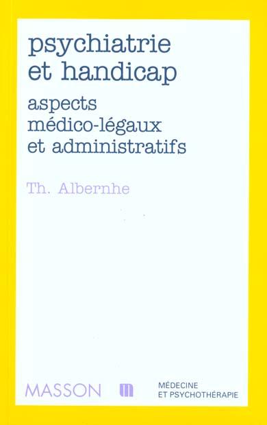 PSYCHIATRIE ET HANDICAP ASPECTS MEDICO-LEGAUX ET ADMINISTRATIFS