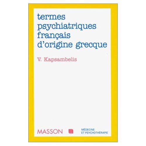TERMES PSYCHIATRIQUES FRANCAIS D'ORIGINE GRECQUE