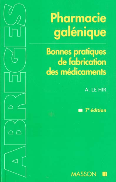 PHARMACIE GALENIQUE. BONNE PRATIQUE DE FABRICATION DES MEDICAMENTS.