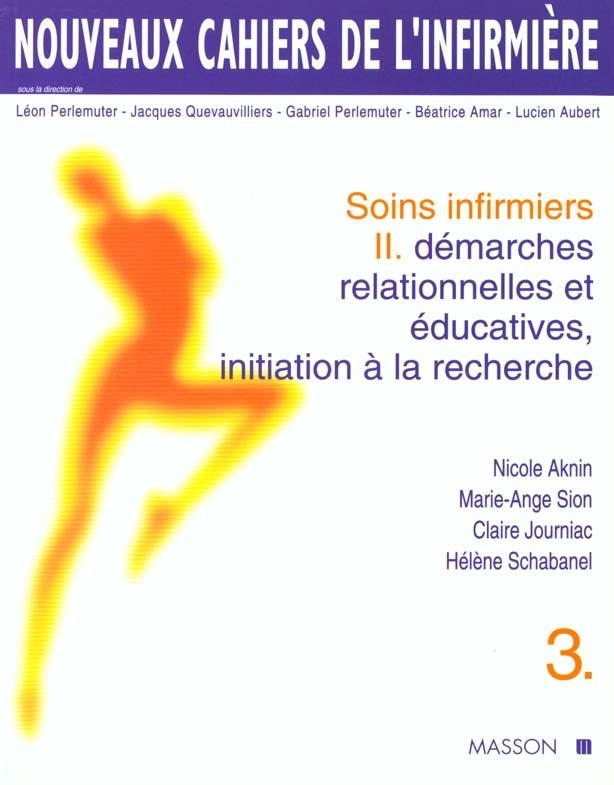 NCI 03 DEMARCHES RELATIONNELLES T EDUCATIVES, INITIATION A LA RECHERCHE EN SOINS INFIRMIERS