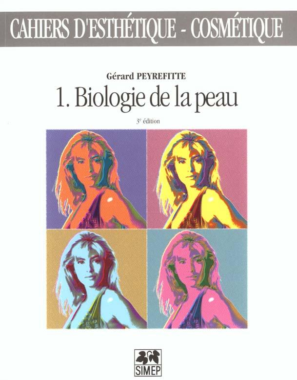 CAHIERS D'ESTHETIQUE-COSMETIQUE 1 BIOLOGIE DE LA PEAU