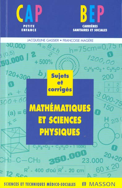 MATHEMATIQUES ET SCIENCES PHYSIQUES CAP/BEP SUJETS ET CORRIGES 3EME EDITION