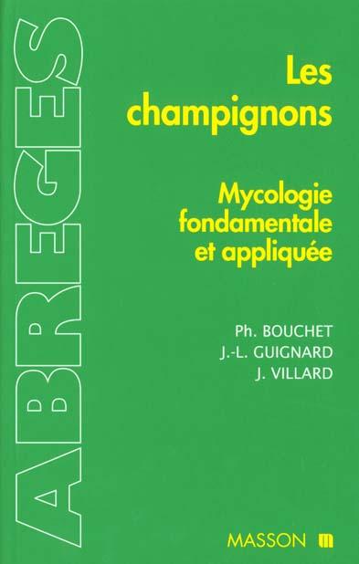 LES CHAMPIGNONS - MYCOLOGIE FONDAMENTALE ET APPLIQUEE