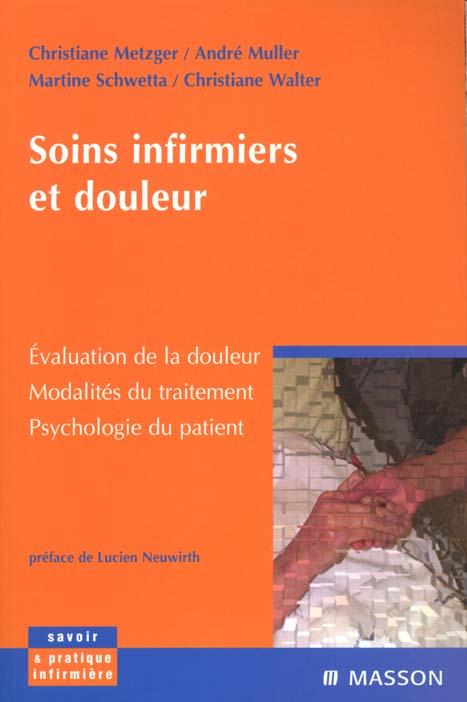 SOINS INFIRMIERS ET DOULEUR. EVALUATION DE LA DOULEUR. MODALITES DU TRAITEMENT. PSYCHOL DU PATIENT