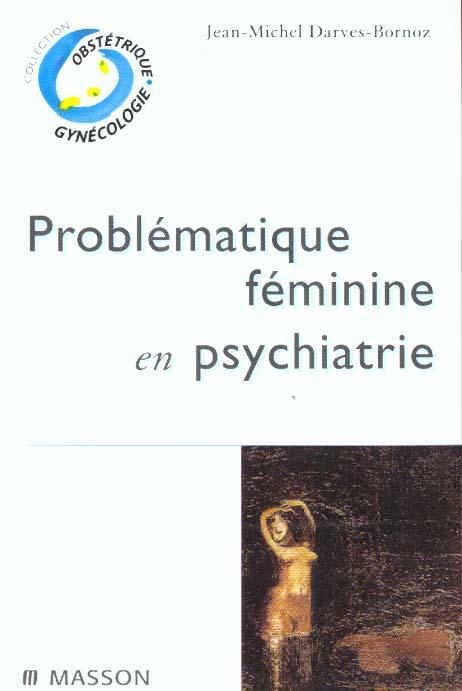 PROBLEMATIQUE FEMININE EN PSYCHIATRIE - POD
