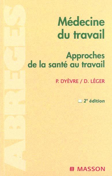 MEDECINE DU TRAVAIL APPROCHES DE LA SANTE AU TRAVAIL 2EME EDITION
