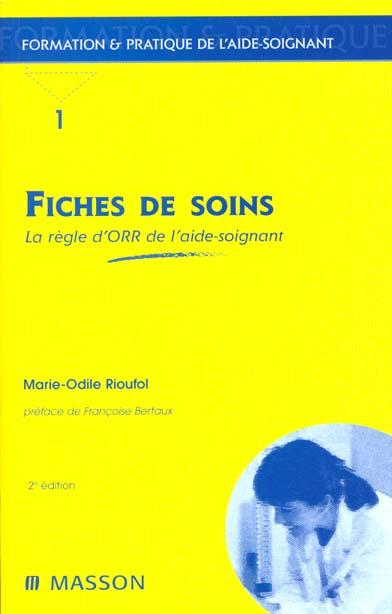 FICHES DE SOINS. LA REGLE D'ORR DE L'AIDE-SOIGNANT 2EME EDITION