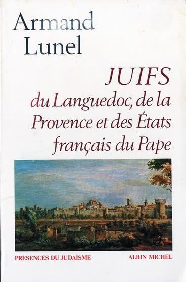 JUIFS DU LANGUEDOC, DE LA PROVENCE ET DES ETATS FRANCAIS DU PAPE
