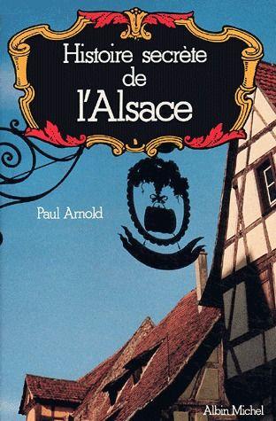 HISTOIRE SECRETE DE L'ALSACE