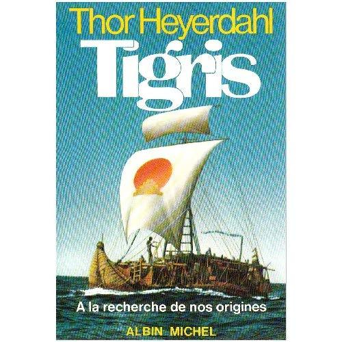 TIGRIS, A LA RECHERCHE DE NOS ORIGINES