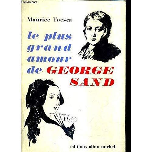 LE PLUS GRAND AMOUR DE GEORGE SAND