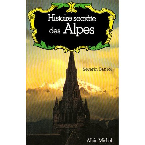 HISTOIRE SECRETE DES ALPES