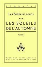 LES SOLEILS DE L'AUTOMNE-LES BONHEURS COURTS