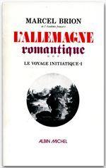 L' ALLEMAGNE ROMANTIQUE - TOME 1