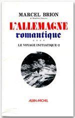 L' ALLEMAGNE ROMANTIQUE - TOME 2