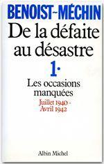 DE LA DEFAITE AU DESASTRE - TOME 1