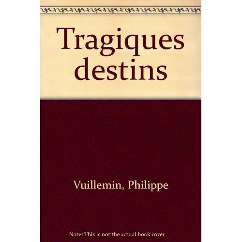 TRAGIQUES DESTINS