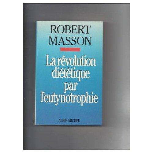 LA REVOLUTION DIETETIQUE PAR L'EUTYNOTROPHIE