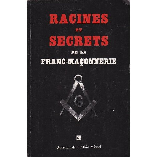 RACINES ET SECRETS DE LA FRANC-MACONNERIE