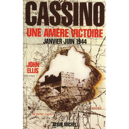 CASSINO - UNE AMERE VICTOIRE, JANVIER-JUIN 1944