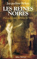LES REINES NOIRES - DIDON, SALOME ET LA REINE DE SABA