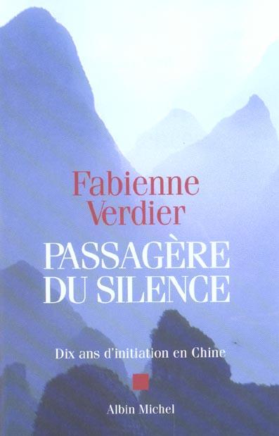 PASSAGERE DU SILENCE - DIX ANS D'INITIATION EN CHINE