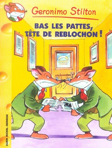 BAS LES PATTES, TETE DE REBLOCHON !
