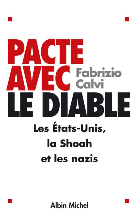 PACTE AVEC LE DIABLE - LES ETATS-UNIS, LA SHOAH ET LES NAZIS