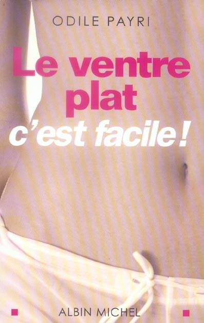 LE VENTRE PLAT C'EST FACILE (ED 2006)