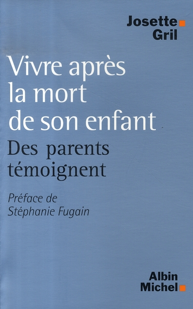 VIVRE APRES LA MORT DE SON ENFANT - DES PARENTS TEMOIGNENT