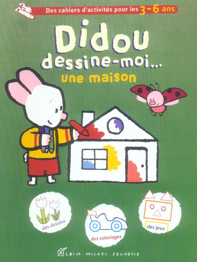 DIDOU DESSINE-MOI UNE MAISON