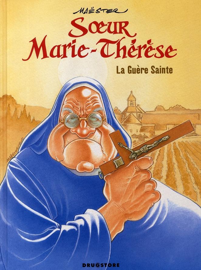 SOEUR MARIE-THERESE - TOME 06 - LA GUERE SAINTE