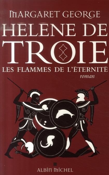HELENE DE TROIE - TOME 2 - LES FLAMMES DE L'ETERNITE