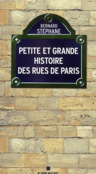 PETITE ET GRANDE HISTOIRE DES RUES DE PARIS