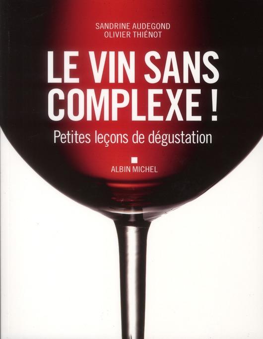 LE VIN SANS COMPLEXE ! - PETITES LECONS DE DEGUSTATION
