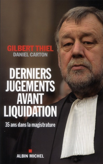 DERNIERS JUGEMENTS AVANT LIQUIDATION - TRENTE-CINQ ANS DANS LA MAGISTRATURE