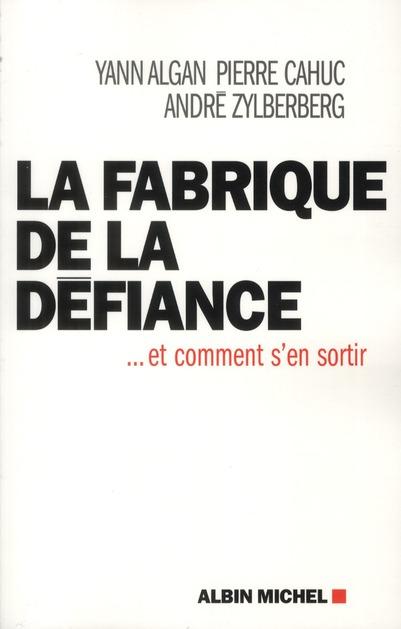 LA FABRIQUE DE LA DEFIANCE ... ET COMMENT S'EN SORTIR