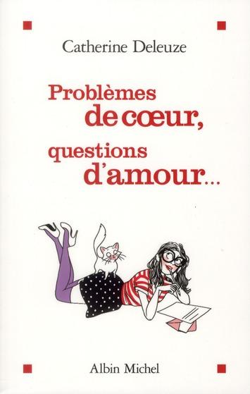 PROBLEMES DE COEUR, QUESTIONS D'AMOUR...