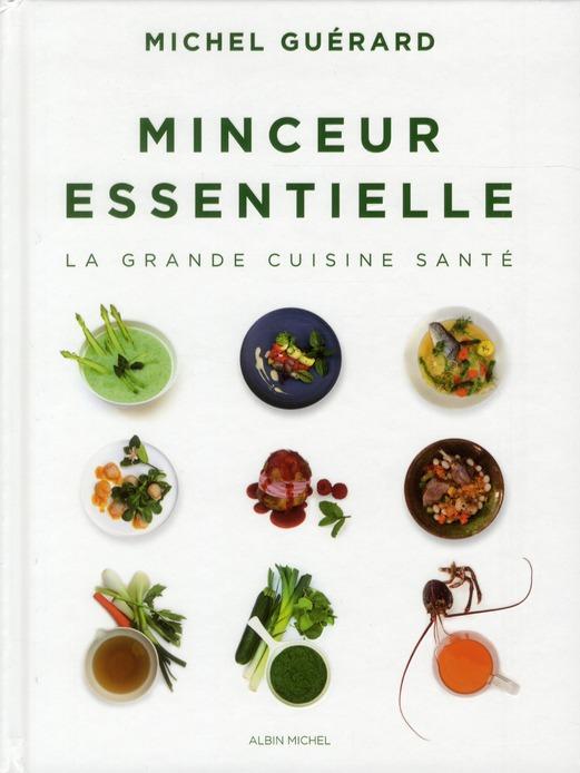 MINCEUR ESSENTIELLE - LA GRANDE CUISINE SANTE