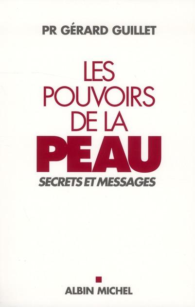 LES POUVOIRS DE LA PEAU - SECRETS ET MESSAGES