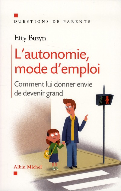L'AUTOMNOMIE, MODE D'EMPLOI - COMMENT LUI DONNER ENVIE DE DEVENIR GRAND