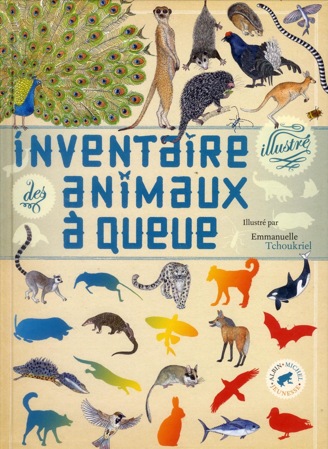 INVENTAIRE ILLUSTRE DES ANIMAUX A QUEUE