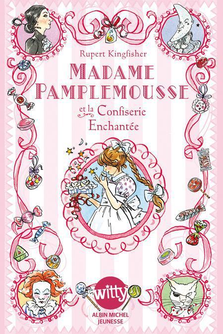 MADAME PAMPLEMOUSSE ET LA CONFISERIE ENCHANTEE - TOME 3