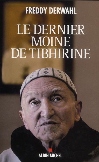LE DERNIER MOINE DE TIBHIRINE