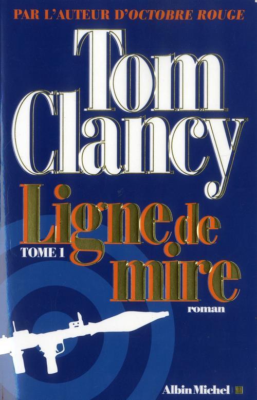 LIGNE DE MIRE - TOME 1