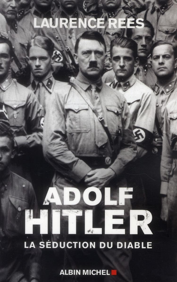 ADOLF HITLER - LA SEDUCTION DU DIABLE