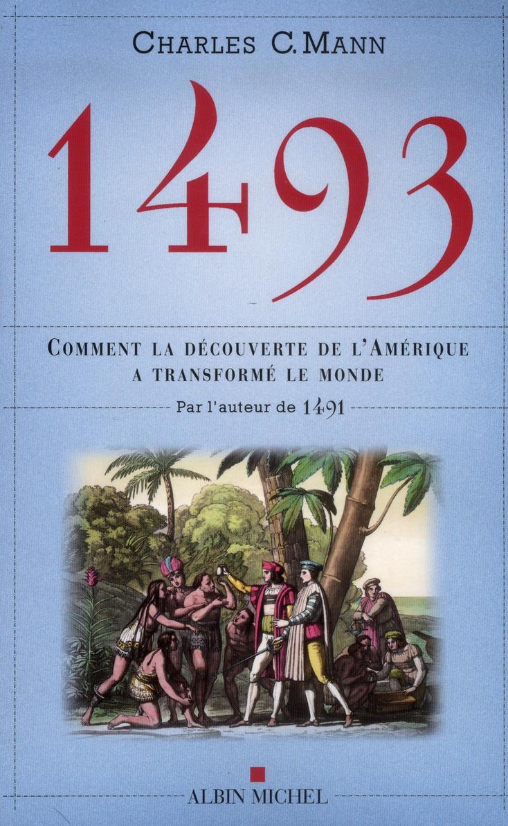 1493 - COMMENT LA DECOUVERTE DE L'AMERIQUE A TRANSFORME LE MONDE